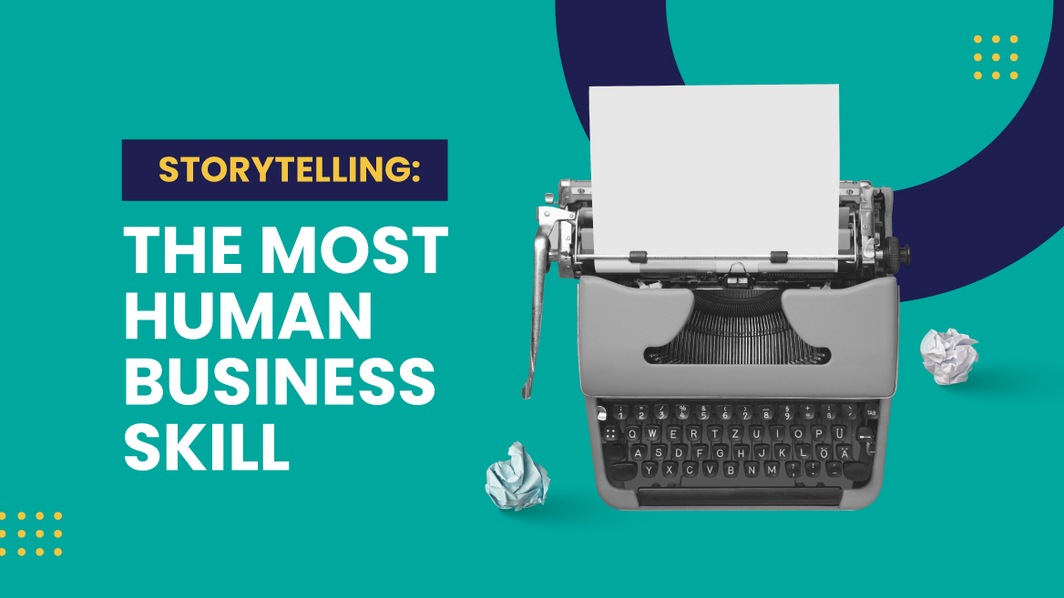 Storytelling: The most human business skill