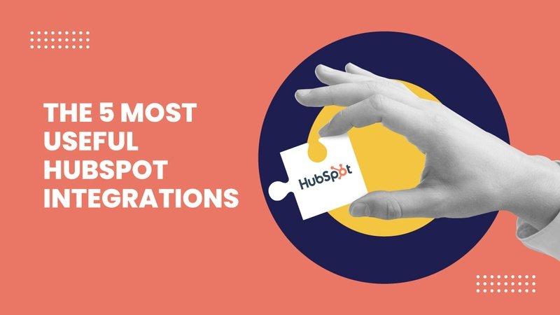 5 most useful hubspot integrations