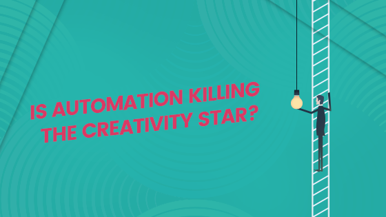 Is automation killing the creativity star?