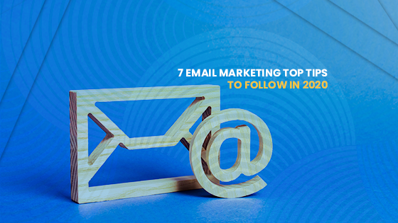 7 email marketing top tips to follow in 2020
