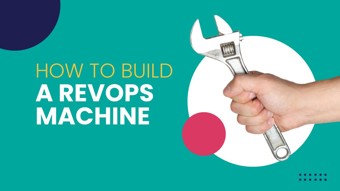 How to Build a RevOps Machine