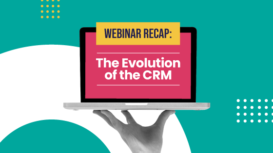 The Evolution of the CRM