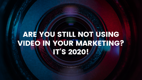 Are you still not using video in your marketing?